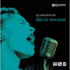 Lils Mackintosh - A tribute to Billie Holliday